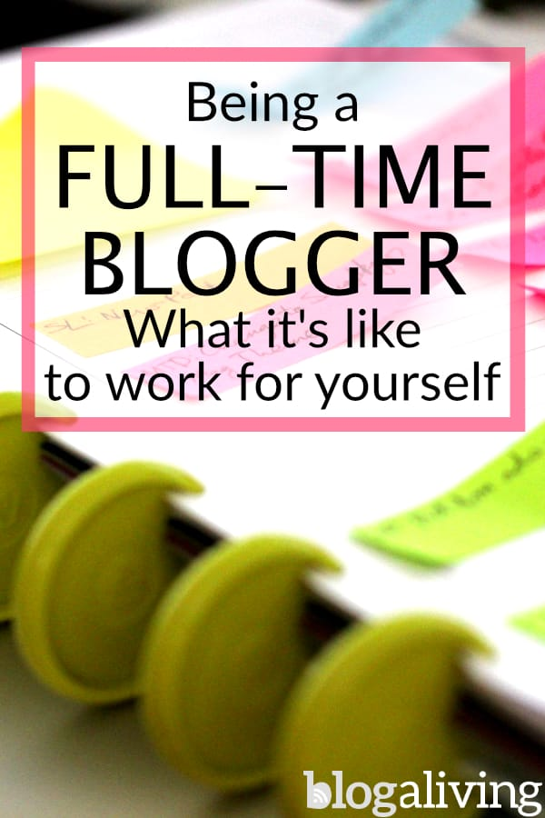 How do you get to be a full-time blogger, and do you even want to be one? Click to learn more about it! #bloggers #bloggingtips #entrepreneurs #blogginglikeaboss