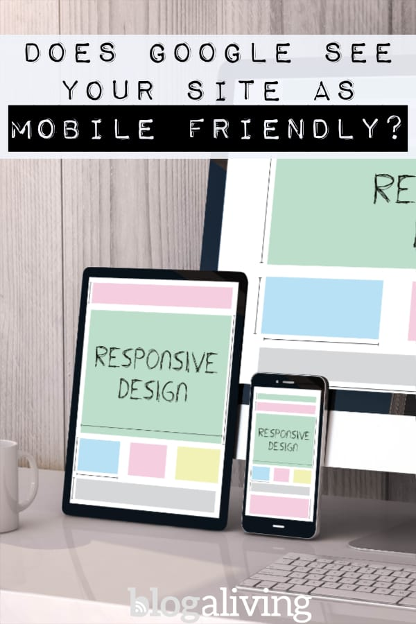 Learn why it's crucial to check your site with the Google mobile friendly test. Make sure your site makes the cut before you miss out on traffic! #websitedesign #responsive #bloggingtips #seo