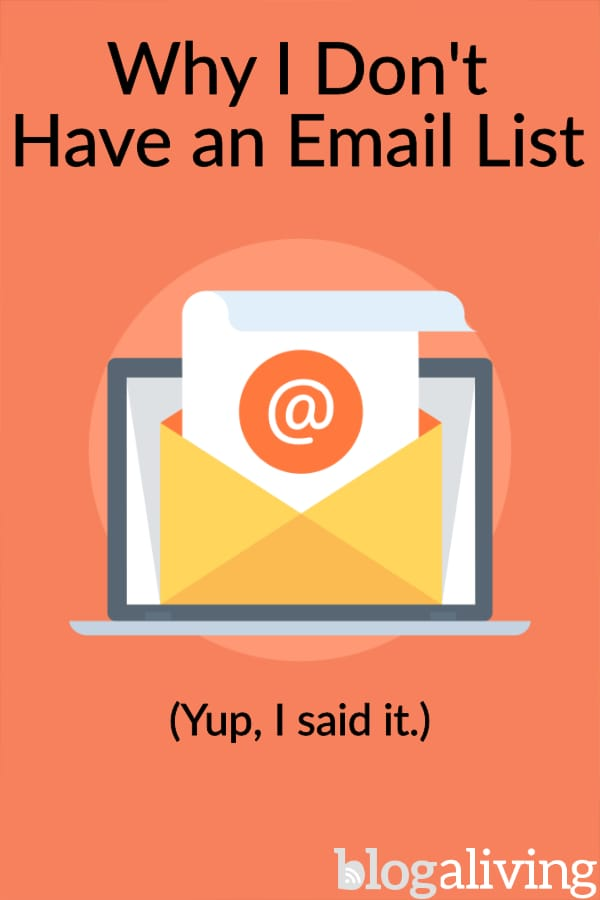 Everyone says you must have an email list if you blog. But is it absolutely true? Click through to read another side to this debate. #emailmarketing #bloggingtips #marketingdigital #contentmarketing